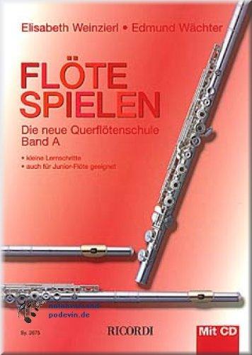 Flöte spielen Band A - Querflötenschule mit CD - Flöte Noten [Musiknoten]