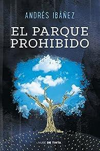El parque prohibido par Andrés Ibáñez