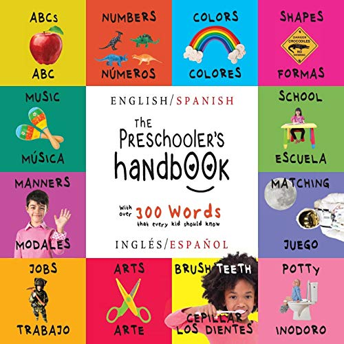 The Preschooler's Handbook: Bilingual (English / Spanish) (Inglés / Español) ABC's, Numbers, Colors, Shapes, Matching, School, Manners, Potty and ... Early Readers: Children's Learning Books