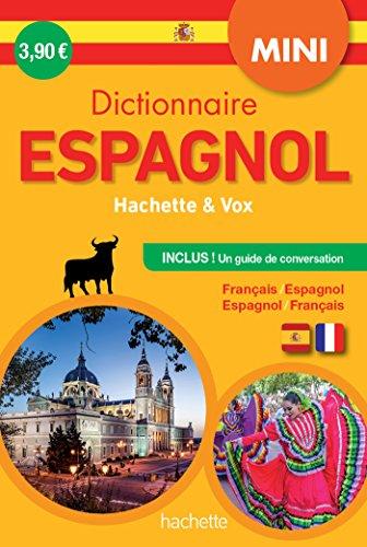 Mini dictionnaire Hachette & Vox espagnol : Français/espagnol - Espagnol/français, Avec un guide de conversation par From Hachette Education
