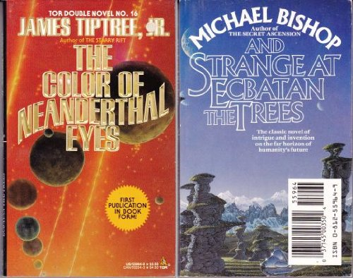 The Color of Neanderthal Eyes/and Strange at Ecbatan the Trees (Tor Double Novel No, 16) Double Tree Chicago