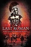 The Last Roman (The Praetorian Series Book 1)