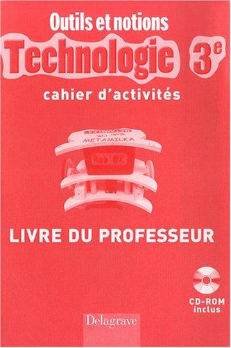 Technologie 3e : Cahier d'activités, livre du professeur (1Cédérom)