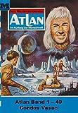 Atlan-Paket 1: Condos Vasac: Atlan Heftromane 1 bis 49 (Atlan classics Paket)