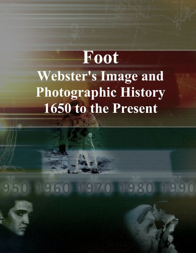 Foot: Webster's Image and Photographic History, 1650 to the Present