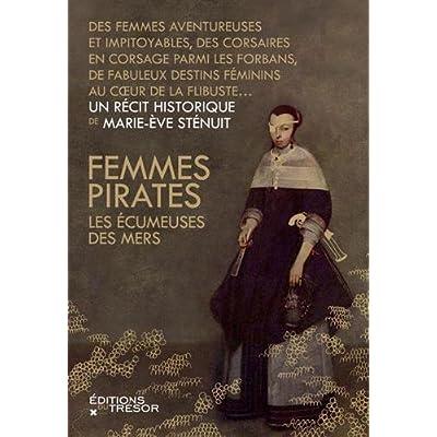 Femmes pirates, les écumeuses des mers