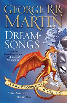 Dreamsongs: A RRetrospective (English Edition) par [Martin, George R. R.]