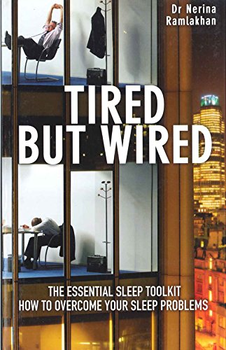 Tired-But-Wired-How-to-Overcome-Sleep-Problems-the-Essential-Sleep-Toolkit