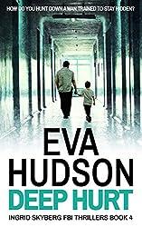 Deep Hurt (Ingrid Skyberg FBI Thriller series Book 4) (English Edition)