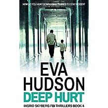 Deep Hurt (Ingrid Skyberg FBI Thrillers Book 4)