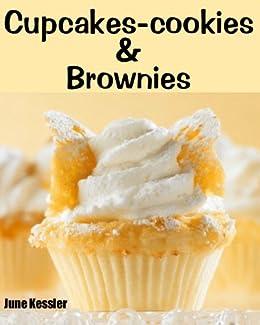 Cupcake-Cookies and Brownies (Delicious Recipes Book 10) (English Edition) par [Kessler, June]