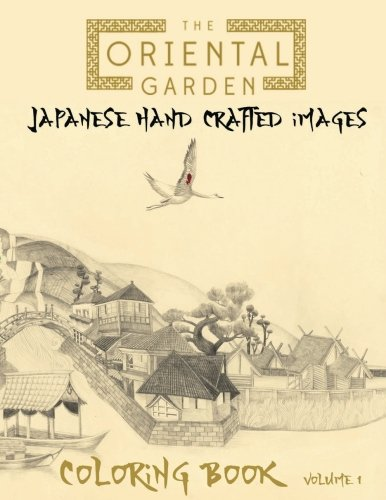 The Oriental Garden: In this A4 40 page Coloring Book, we have put together a fantastic collection of Japanese hand drawn images for you to color. All ... on one side for better quality coloring.