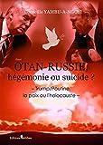 otan russie h?g?monie ou suicide? trump poutine la paix ou l holocauste