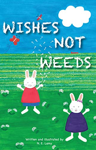 Wishes Not Weeds (English Edition)