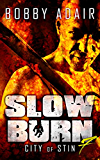 Slow Burn: City of Stin, Book 7 (English Edition)