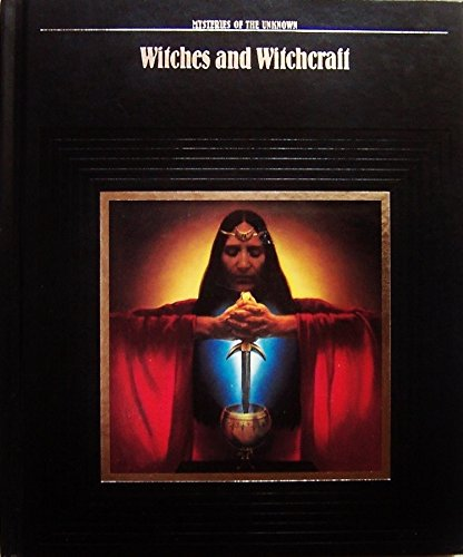Witches and Witchcraft (Mysteries of the unknown)