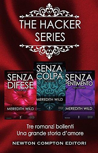 The hacker series: Senza pentimento-Senza colpa-Senza difese