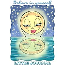 Believe in yourself: 5x7 Inches Journal (Notebook, Diary) With Lined Paper - 100 Pages by Barbara Pelizzoli (2014-06-02)