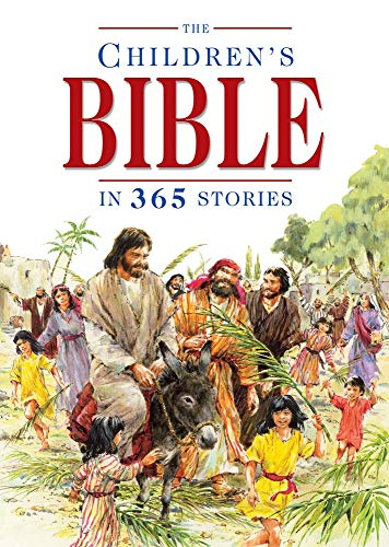 The Children's Bible in 365 Stories: A Story for Every Day of...