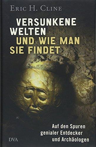 d wie man sie findet: Auf den Spuren genialer Entdecker und Archäologen ()