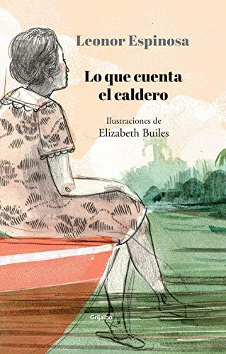 Lo que cuenta el caldero por Leonor Espinosa