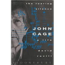 The Roaring Silence: John Cage