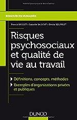 Risques psychosociaux et qualité de vie au travail - Définitions, concepts, méthodes, Exemples dorganisations privées et publiques de Franck Brillet