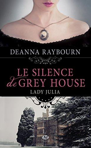 Le Silence de Grey House: Lady Julia Grey, T1 par [Raybourn, Deanna]