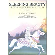 Sleeping Beauty and Other Favourite Fairy Tales by Angela Carter (1991-11-15)