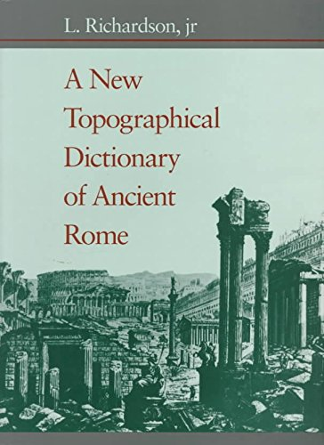 [(A New Topographical Dictionary of Ancient Rome)] [By (author) L. Richardson] published on (October, 1992)