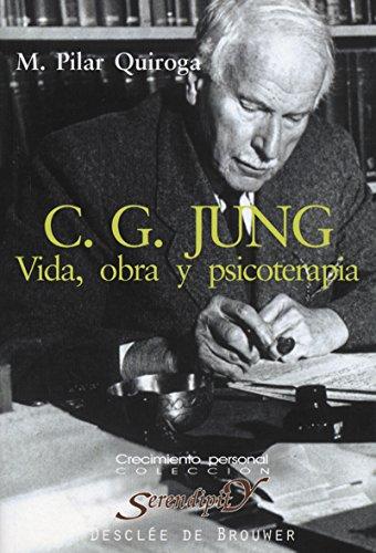 C.G. Jung. Vida. obra y psicoterapia (Serendipity) por María Pilar Quiroga Méndez