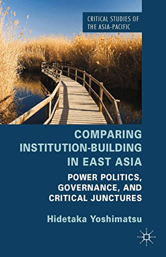 comparing-institution-building-in-east-asia-power-politics-governance-and-critical-junctures-critica