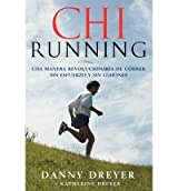 [ [ ChiRunning: Una Manera Revolucionaria de Correr Sin Esfuerzo y Sin Lesiones (Spanish, English) ] ] By Dreyer, Danny ( Author ) Oct - 2008 [ Paperback ]