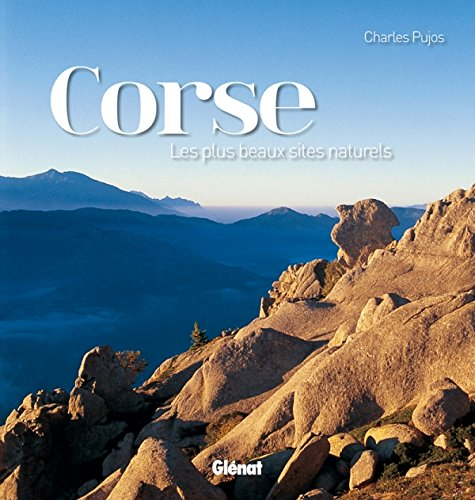 Corse: les plus beaux sites naturels par Charles Pujos