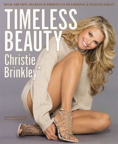 Timeless Beauty: Over 100 Tips, Secrets, and Shortcuts to Looking Great