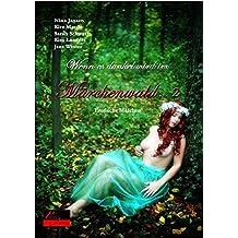Wenn es dunkel wird im Märchenwald ... 2: Erotische Märchen