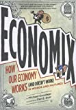 economix how our economy works and doesn t work in words and pictures available used economix how our economy works and doesn t work in words and pictures available used by goodwin michael author apr 2013 paperback