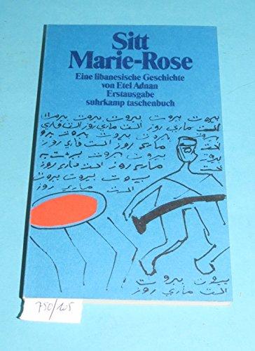 Sitt Marie-Rose, Eine libanesische Geschichte, Mit einem biographischen Nachwort, Aus dem Französischen von Eva Moldenhauer,