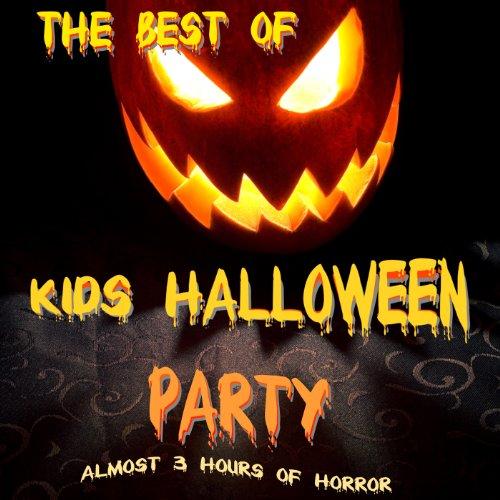 The Best of Kids Halloween Party - Almost 3 Hours of Horror (Eine Für Halloween-party Beste Musik)