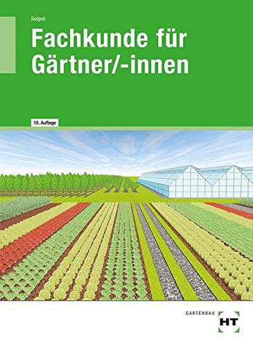 Fachkunde für Gärtner/-innen: Lehr- und Arbeitsbuch