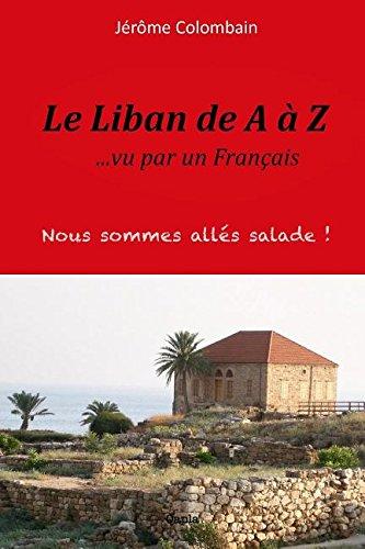 Le Liban de A A Z Vu Par Un Francais (2eme Edition) par Jerome Colombain