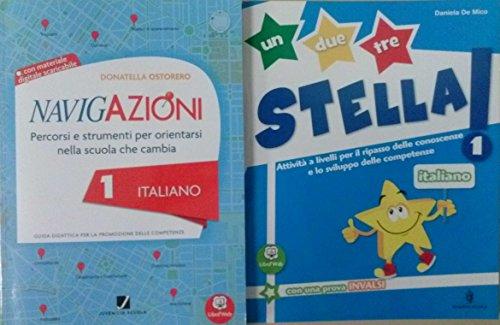 NAVIGAZIONI 1 Italiano guida didattica + 1, 2, 3... STELLA! ITALIANO 1 - Per la Scuola primaria