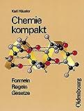 Chemie kompakt: Formeln - Regeln - Gesetze