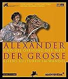 Alexander der Große und die Öffnung der Welt (Publikationen Der Reiss-Engelhorn-Museen) - Svend Hansen, Alfried Wieczorek, Michael Tellenbach
