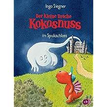 Der kleine Drache Kokosnuss im Spukschloss (Die Abenteuer des kleinen Drachen Kokosnuss, Band 11)