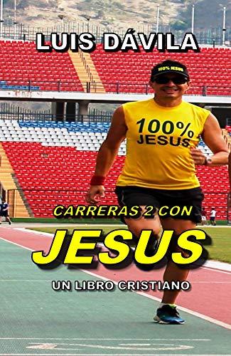 CARRERAS 2 CON JESUS (UN LIBRO CRISTIANO nº 7) por Luis Dávila