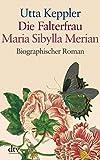 Die Falterfrau. Maria Sibylla Merian: Biographischer Roman (dtv großdruck) - Utta Keppler