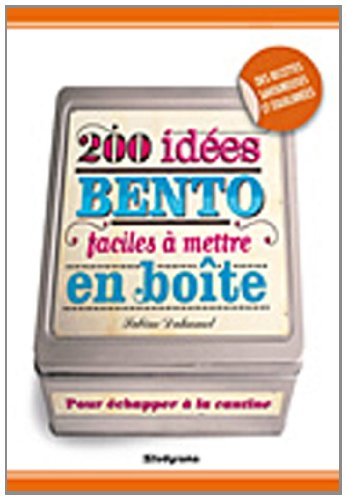 200 idées bento faciles à mettre en boîte par Sabine Duhamel