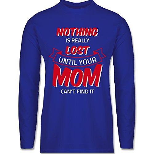 Statement Shirts - Nothing is lost until your Mom can't find it - Longsleeve / langärmeliges T-Shirt für Herren Royalblau