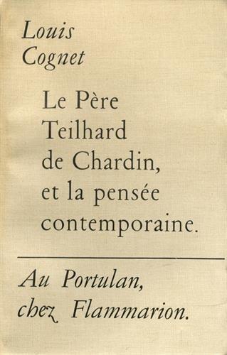 Le pre Teilhard de Chardin et la pense contemporaine